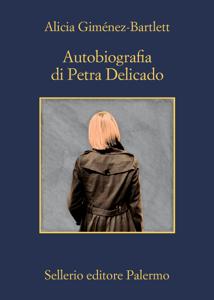 Autobiografia di Petra Delicado - Alicia Giménez-Bartlett pdf download