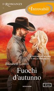 Fuochi d'autunno (I Romanzi Introvabili) - Elizabeth Lowell pdf download