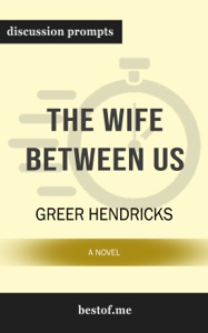 Wife Between Us: A Novel by Greer Hendricks (Discussion Prompts) - Greer Hendricks pdf download