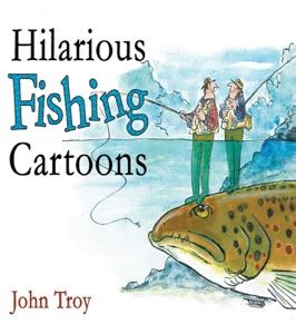 Hilarious Fishing Cartoons - John Troy, Doris Troy & Nick Lyons pdf download