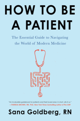 How to Be a Patient - Sana Goldberg