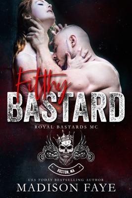 Filthy Bastard - Madison Faye pdf download