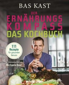 Der Ernährungskompass - Das Kochbuch - Bas Kast pdf download