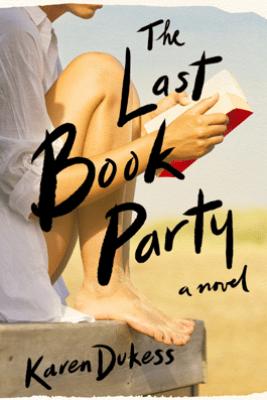 The Last Book Party - Karen Dukess