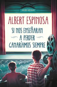 Si nos enseñaran a perder, ganaríamos siempre - Albert Espinosa pdf download