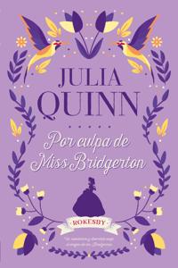 Por culpa de Miss Bridgerton - Julia Quinn pdf download