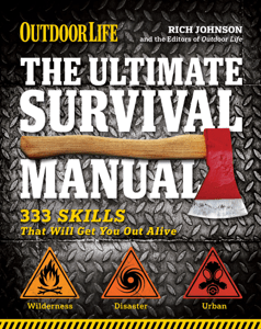 The Ultimate Survival Manual - Rich Johnson & The Editors of Outdoor Life pdf download
