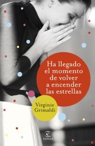 Ha llegado el momento de volver a encender las estrellas - Virginie Grimaldi pdf download