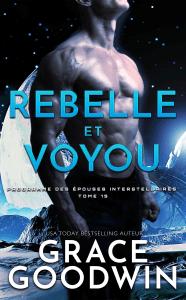 Rebelle et Voyou - Grace Goodwin pdf download