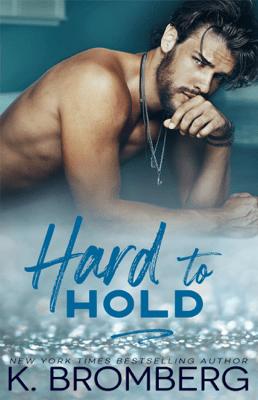 Hard to Hold - K. Bromberg pdf download