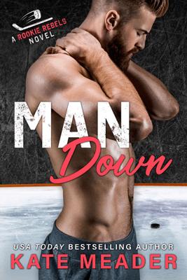 Man Down (A Rookie Rebels Novel) - Kate Meader pdf download