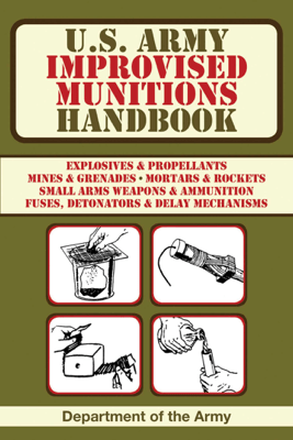 U.S. Army Improvised Munitions Handbook - Department of the Army