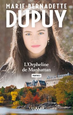 L'orpheline de Manhattan - Partie 2 - Marie-Bernadette Dupuy pdf download