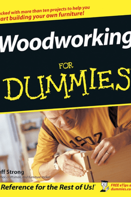 Woodworking For Dummies - Jeff Strong
