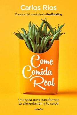 Come comida real - Carlos Ríos pdf download