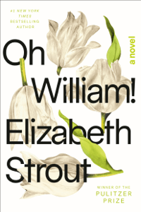 Oh William! - Elizabeth Strout pdf download