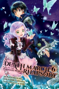 Death March to the Parallel World Rhapsody, Vol. 6 (manga) - Hiro Ainana & Ayamegumu pdf download