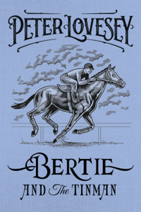 Bertie and the Tinman - Peter Lovesey pdf download