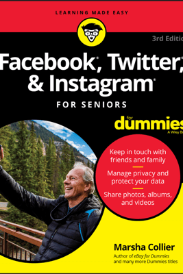 Facebook, Twitter, and Instagram For Seniors For Dummies - Marsha Collier