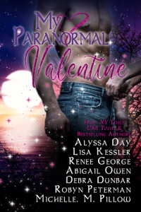 My Paranormal Valentine - Alyssa Day, Debra Dunbar, Renee George, Lisa Kessler, Abigail Owen, Robyn Peterman & Michelle M. Pillow pdf download