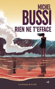 Rien ne t'efface  - Michel Bussi pdf download
