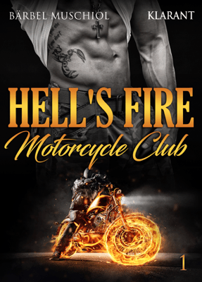 Hell's Fire Motorcycle Club 1 - Bärbel Muschiol pdf download