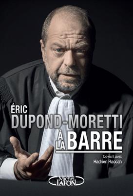 Eric Dupond-Moretti à la barre - Eric Dupond-Moretti pdf download