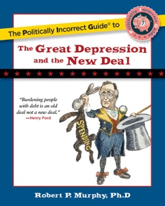 The Politically Incorrect Guide to the Great Depression and the New Deal - Robert Murphy pdf download