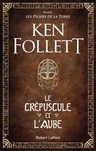 Le Crépuscule et l'Aube - Ken Follett pdf download