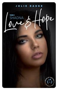 Love and hope - tome 3 Shadna - Julie Dauge pdf download