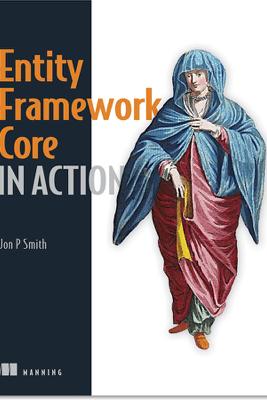 Entity Framework Core in Action - Jon P. Smith