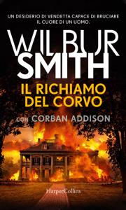 Il richiamo del corvo - Wilbur Smith & Corban Addison pdf download