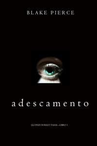 Adescamento (Gli Inizi di Riley Paige—Libro 3) - Blake Pierce pdf download