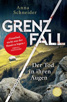 Grenzfall - Der Tod in ihren Augen - Anna Schneider pdf download
