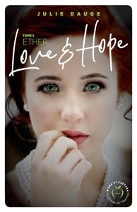 Love and hope - tome 2 Ether - Julie Dauge pdf download