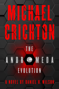 The Andromeda Evolution - Michael Crichton & Daniel H. Wilson pdf download