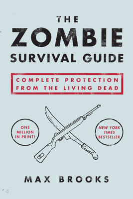The Zombie Survival Guide - Max Brooks