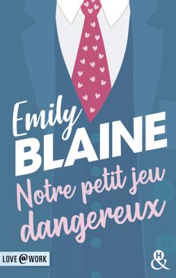 Notre petit jeu dangereux - Emily Blaine pdf download