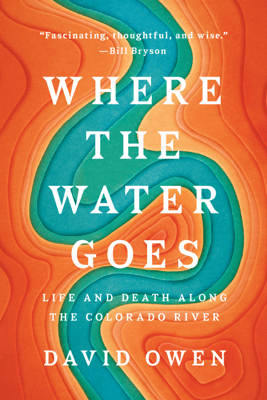 Where the Water Goes - David Owen