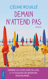 Demain n'attend pas - Céline Rouillé pdf download