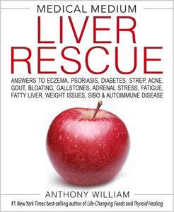 Medical Medium Liver Rescue - Anthony William pdf download