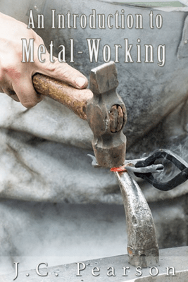 An Introduction to Metal-Working (Illustrated) - J.C. Pearson