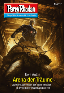 Perry Rhodan 3117: Arena der Träume - Uwe Anton pdf download