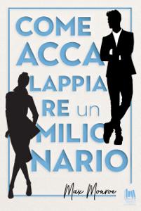 Come accalappiare un milionario - Max Monroe pdf download