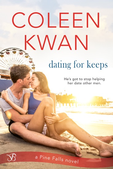 Dating for Keeps - Coleen Kwan pdf download