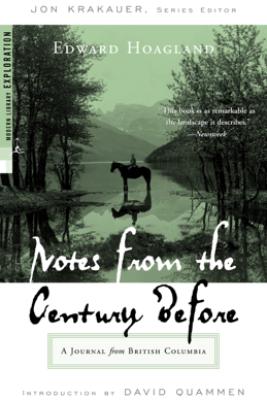 Notes from The Century Before - Edward Hoagland, David Quammen & Jon Krakauer