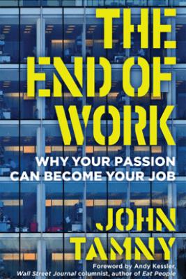 The End of Work - John Tamny