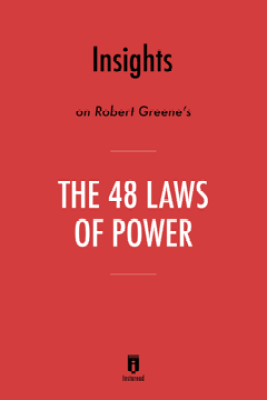 Insights on Robert Greene's The 48 Laws of Power by Instaread - Instaread
