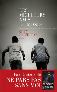 Les Meilleurs amis du monde - Gilly MacMillan pdf download