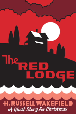 The Red Lodge - H.R. Wakefield